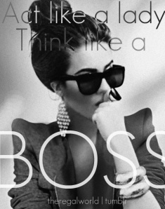 Act Like a Lady and Think Like a Boss